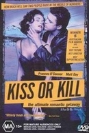 Kiss or Kill (Kiss or Kill)
