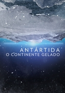 Antarctica: O Continente Gelado