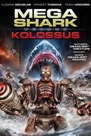 Mega Shark vs. Kolossus (Mega Shark vs. Kolossus)