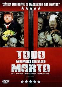 Todo Mundo Quase Morto - Poster / Capa / Cartaz - Oficial 2