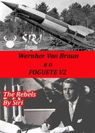 Werner Von Braun e o Foguete V2