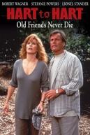 Casal 20: Velhos amigos são para sempre (Hart to Hart: Old friends never die)