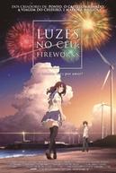 Luzes no Céu: Fireworks (打ち上げ花火、下から見るか?横から見るか?)