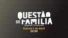 Questão de Família (2ª Temporada) (Questão de Família (2ª Temporada))