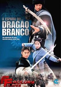 A Espada do Dragão Branco - Poster / Capa / Cartaz - Oficial 1