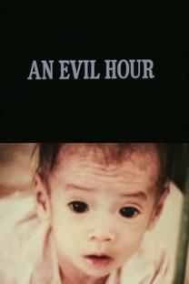 An Evil Hour - Poster / Capa / Cartaz - Oficial 1