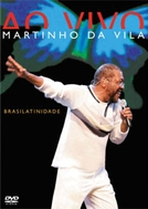 Martinho da Vila - Brasilatinidade ao Vivo (Martinho da Vila: Brasilatinidade Ao Vivo)