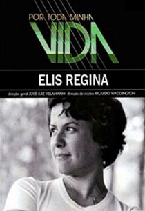 Por Toda a Minha Vida: Elis Regina - Poster / Capa / Cartaz - Oficial 1