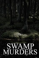 Segredos do Pântano (3ª Temporada) (Swamp Murders (Season 3))