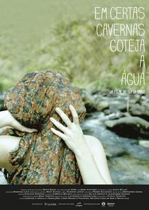Em Certas Cavernas Goteja a Água - Poster / Capa / Cartaz - Oficial 1