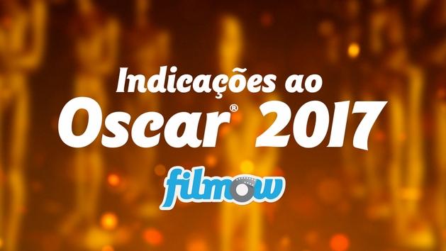 OSCAR 2017 - OS INDICADOS   Casa Filmow