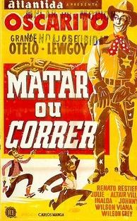 Matar ou Correr - Poster / Capa / Cartaz - Oficial 1