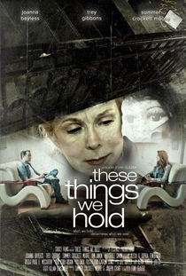 These Things We Hold - Poster / Capa / Cartaz - Oficial 1