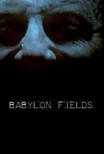 Babylon Fields - Poster / Capa / Cartaz - Oficial 1