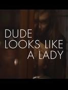 Dude looks like a lady (Dude looks like a lady)