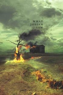 What Josiah Saw - Poster / Capa / Cartaz - Oficial 1
