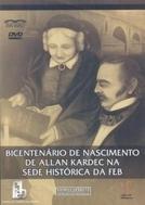 Bicentenário de Allan Kardec (Bicentenário de Nascimento de Allan Kardec na Sede Histórica da FEB)