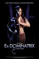 Ex Dominatrix: A True Story (Ex Dominatrix: A True Story)