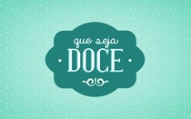 Que Seja Doce - Poster / Capa / Cartaz - Oficial 1