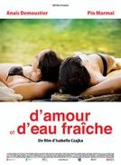 Sobre o Amor e a Água Fresca (D'amour et D'eau Fraîche )