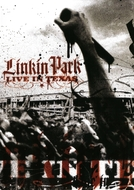 Linkin Park: Live in Texas (Linkin Park: Live in Texas)