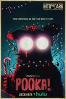 Into the Dark: Pooka!