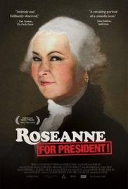 Roseanne for President!  - Poster / Capa / Cartaz - Oficial 1