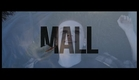 MALL (Official Trailer - Directed by Joe Hahn)