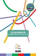 Oscar Niemeyer - O Arquiteto do Século