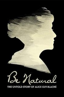 Be Natural: A História Não Contada da Primeira Cineasta do Mundo - Poster / Capa / Cartaz - Oficial 1