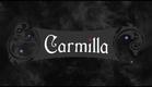 Carmilla   Series Trailer   Based on the J. Sheridan Le Fanu Novella