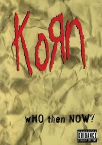 Korn - Who Then Now - Poster / Capa / Cartaz - Oficial 1