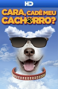Cara, Cadê Meu Cachorro? - Poster / Capa / Cartaz - Oficial 1
