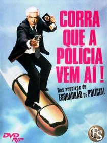 Corra Que a Polícia Vem Aí! - Poster / Capa / Cartaz - Oficial 2