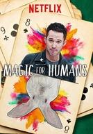 Mágica para a Humanidade (1ª Temporada) (Magic for Humans (Season 1))