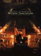 Within Temptation & The Metropole Orchestra: Black Symphony (Within Temptation & The Metropole Orchestra: Black Symphony)
