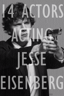 14 Actors Acting - Jesse Eisenberg (14 Actors Acting - Jesse Eisenberg)