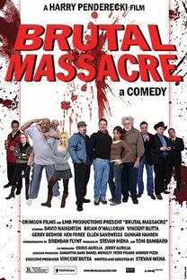 Brutal Massacre: A Comedy - Poster / Capa / Cartaz - Oficial 1