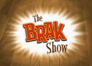 O Show de Brak (1ª temporada) (The Brak Show (Season One))