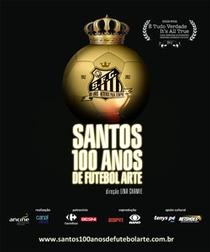 Santos, 100 anos de Futebol Arte - Poster / Capa / Cartaz - Oficial 1
