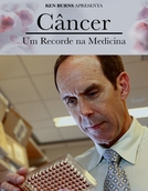 Câncer (Cancer: The Emperor of All Maladies)