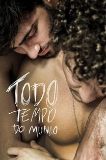 Todo Tempo do Mundo - Poster / Capa / Cartaz - Oficial 1