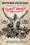 Sweet Micky for President  (Sweet Micky for President )