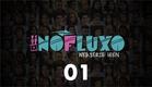 Websérie #Nofluxo Episódio - 01