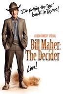 Bill Maher: The Decider (Bill Maher: The Decider)