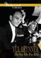 Yul Brynner - O homem que foi Rei ( Yul Brynner - The Man Who Was King)
