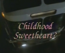 Uma Antiga Paixão (Childhood Sweetheart)