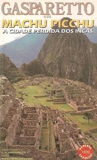 Gasparetto em Machu Picchu - A Cidade Perdida dos Incas - Poster / Capa / Cartaz - Oficial 1