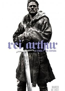 Rei Arthur: A Lenda da Espada - Poster / Capa / Cartaz - Oficial 4