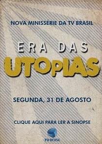 Era das Utopias - Poster / Capa / Cartaz - Oficial 1